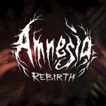 Amnesia: Rebirth – следующая игра Frictional, которая выйдет в этом году