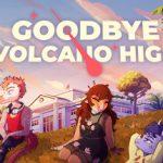 Goodbye Volcano High вероятно, заставит некоторых из нас плакать